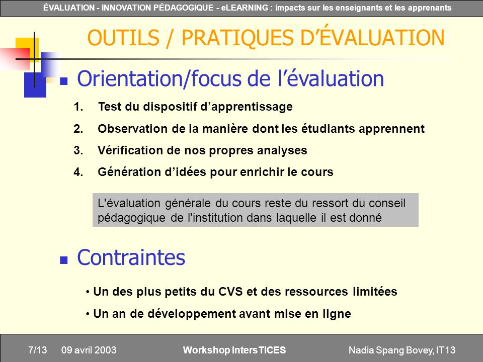 Nadia Spang Bovey, IT137/13 ÉVALUATION - INNOVATION PÉDAGOGIQUE - eLEARNING : impacts sur les enseignants et les apprenants Workshop IntersTICES 09 av