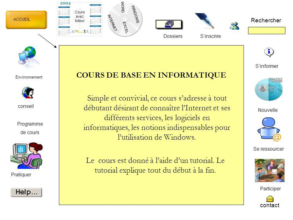ACCUEIL Environnement conseil participer Contact Rechercher Dossiers Nouvelle Cours avec tuteur Sinscrire Pratiquer Pour ces cours, vous avez besoin dun fournisseur dInternet.