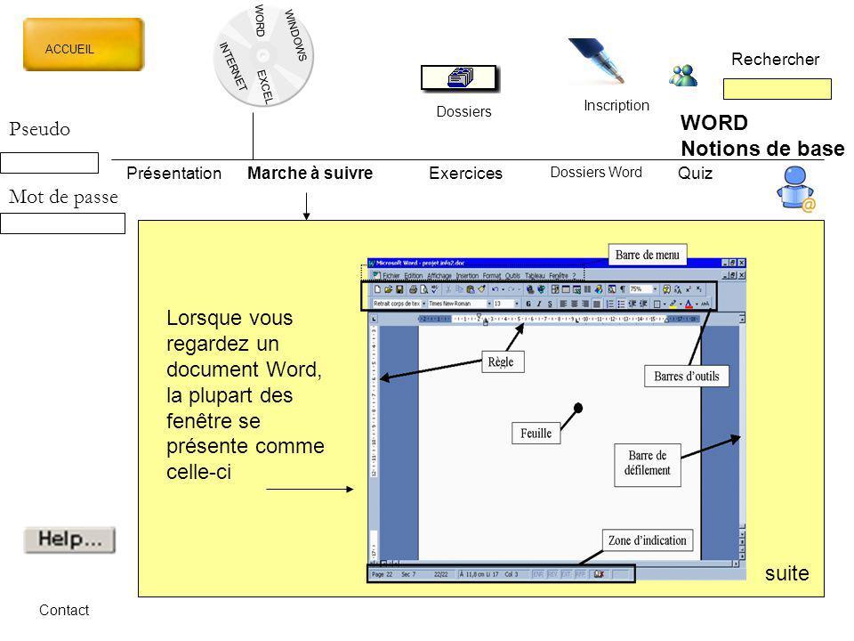 WORD INTERNET EXCEL ACCUEIL Rechercher Dossiers Inscription WINDOWS WORD Notions de base PrésentationMarche à suivreExercicesQuiz Dossiers Word Contac
