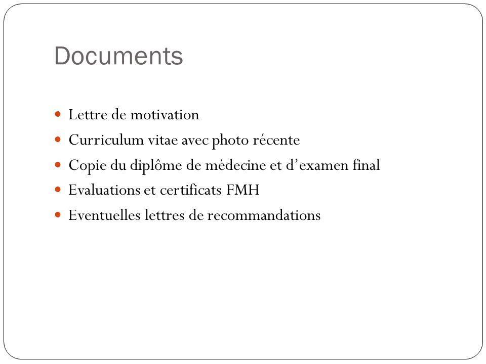 Documents Lettre de motivation Curriculum vitae avec photo récente Copie du diplôme de médecine et dexamen final Evaluations et certificats FMH Eventu