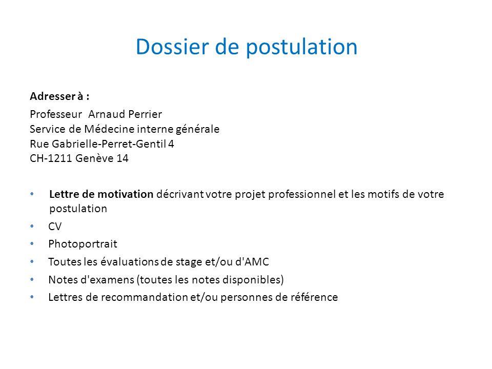 Dossier de postulation Adresser à : Professeur Arnaud Perrier Service de Médecine interne générale Rue Gabrielle-Perret-Gentil 4 CH-1211 Genève 14 Let