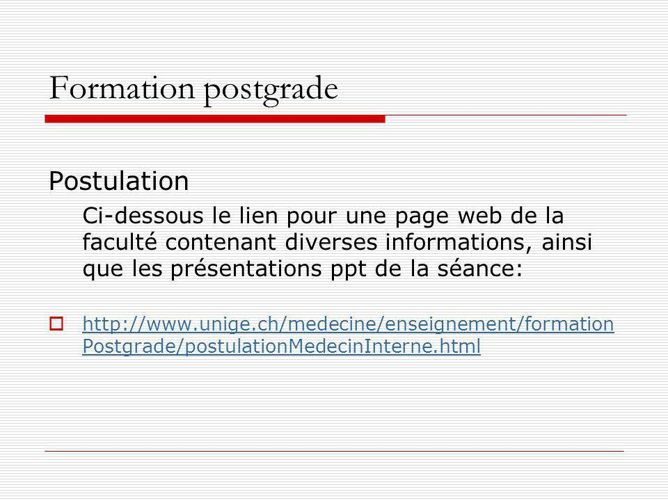 Formation postgrade Postulation Ci-dessous le lien pour une page web de la faculté contenant diverses informations, ainsi que les présentations ppt de