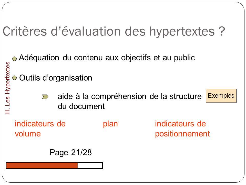 Critères dévaluation des hypertextes ? Adéquation du contenu aux objectifs et au public Outils dorganisation aide à la compréhension de la structure d