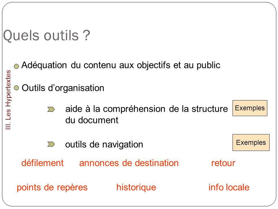 Quels outils ? Adéquation du contenu aux objectifs et au public Outils dorganisation aide à la compréhension de la structure du document outils de nav