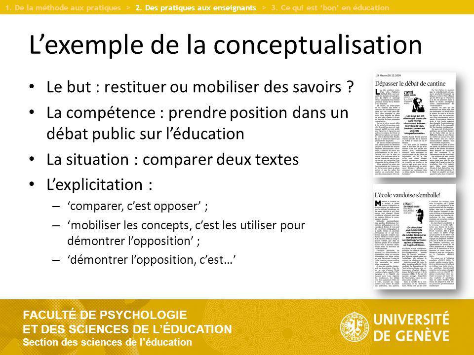 FACULTÉ DE PSYCHOLOGIE ET DES SCIENCES DE LÉDUCATION Section des sciences de léducation Lexemple de la conceptualisation Le but : restituer ou mobiliser des savoirs .