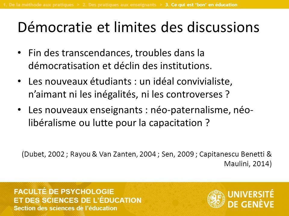 FACULTÉ DE PSYCHOLOGIE ET DES SCIENCES DE LÉDUCATION Section des sciences de léducation Démocratie et limites des discussions Fin des transcendances, troubles dans la démocratisation et déclin des institutions.