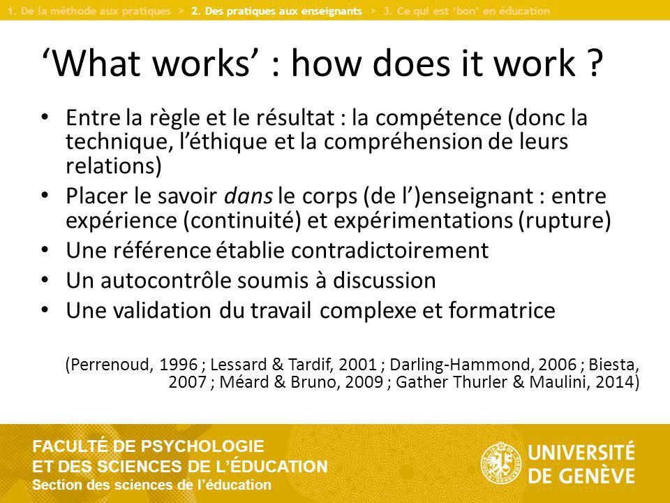 FACULTÉ DE PSYCHOLOGIE ET DES SCIENCES DE LÉDUCATION Section des sciences de léducation What works : how does it work ? Entre la règle et le résultat