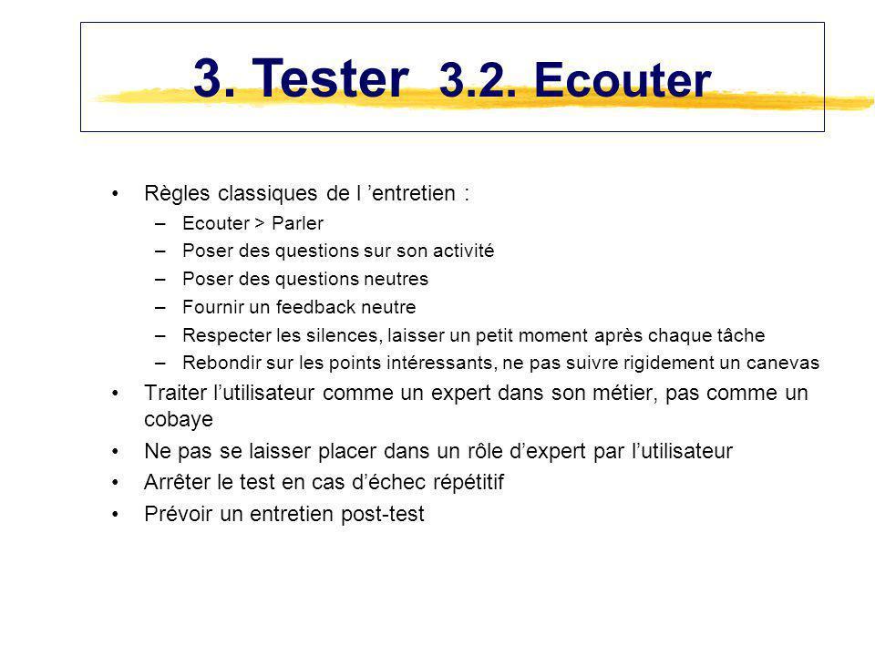Règles classiques de l entretien : –Ecouter > Parler –Poser des questions sur son activité –Poser des questions neutres –Fournir un feedback neutre –R