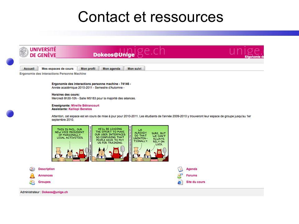 Contact et ressources http://tecfa.unige.ch/tecfa/teaching/LMRI41/ Programme, ressources, activités: Site web Lien vers Espace dokeos depuis site du c
