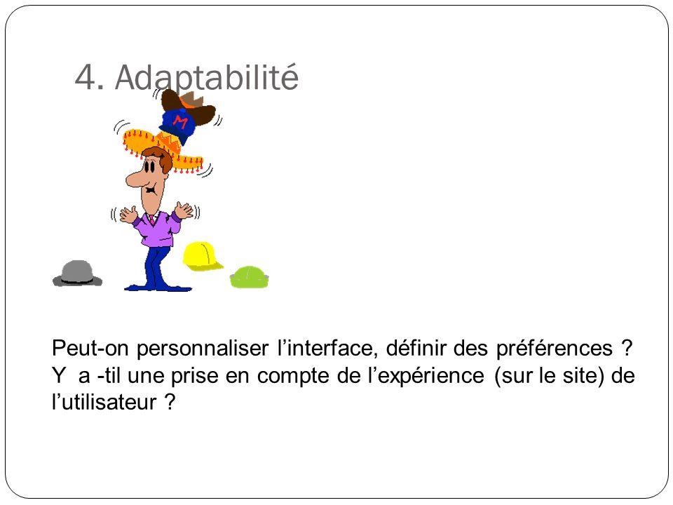 4.Adaptabilité Peut-on personnaliser linterface, définir des préférences .