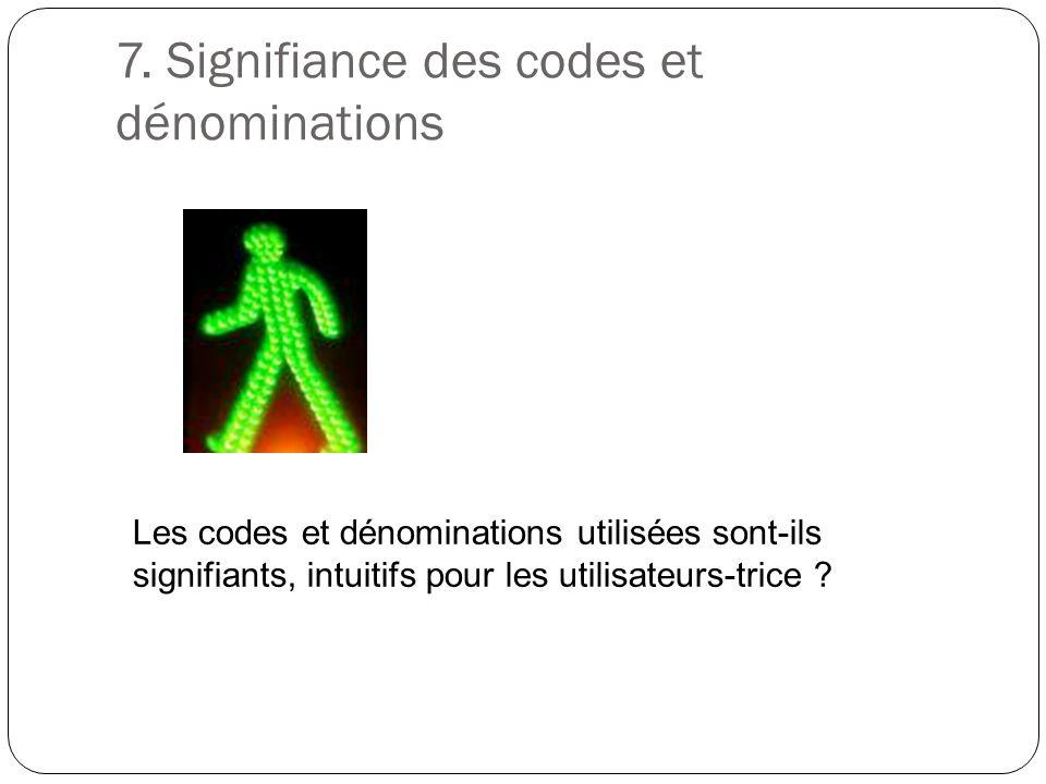 7. Signifiance des codes et dénominations Les codes et dénominations utilisées sont-ils signifiants, intuitifs pour les utilisateurs-trice ?