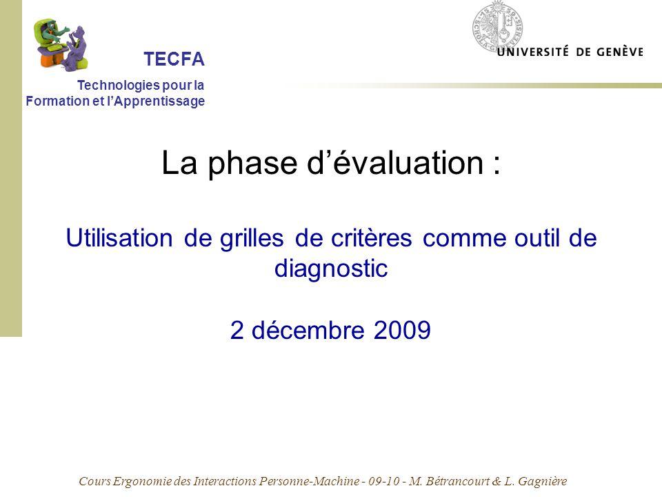 Cours Ergonomie des Interactions Personne-Machine - 09-10 - M. Bétrancourt & L. Gagnière La phase dévaluation : Utilisation de grilles de critères com
