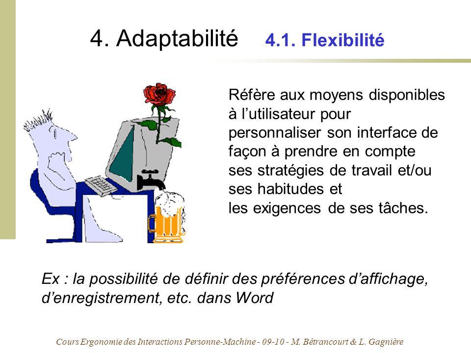 Cours Ergonomie des Interactions Personne-Machine - 09-10 - M. Bétrancourt & L. Gagnière 4. Adaptabilité 4.1. Flexibilité Réfère aux moyens disponible