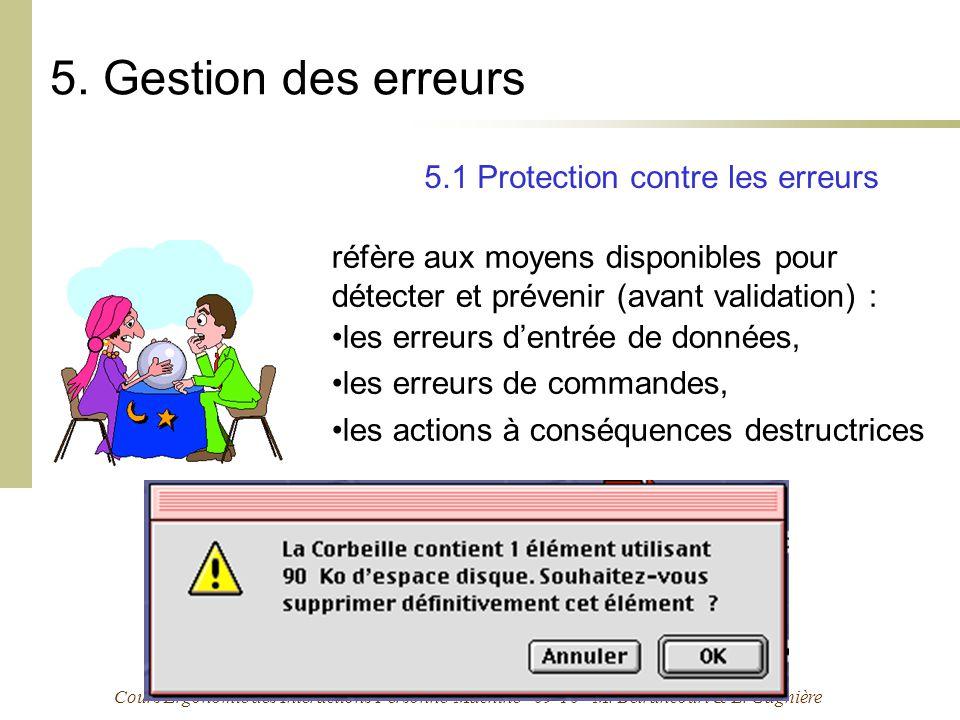 Cours Ergonomie des Interactions Personne-Machine - 09-10 - M. Bétrancourt & L. Gagnière 5. Gestion des erreurs réfère aux moyens disponibles pour dét