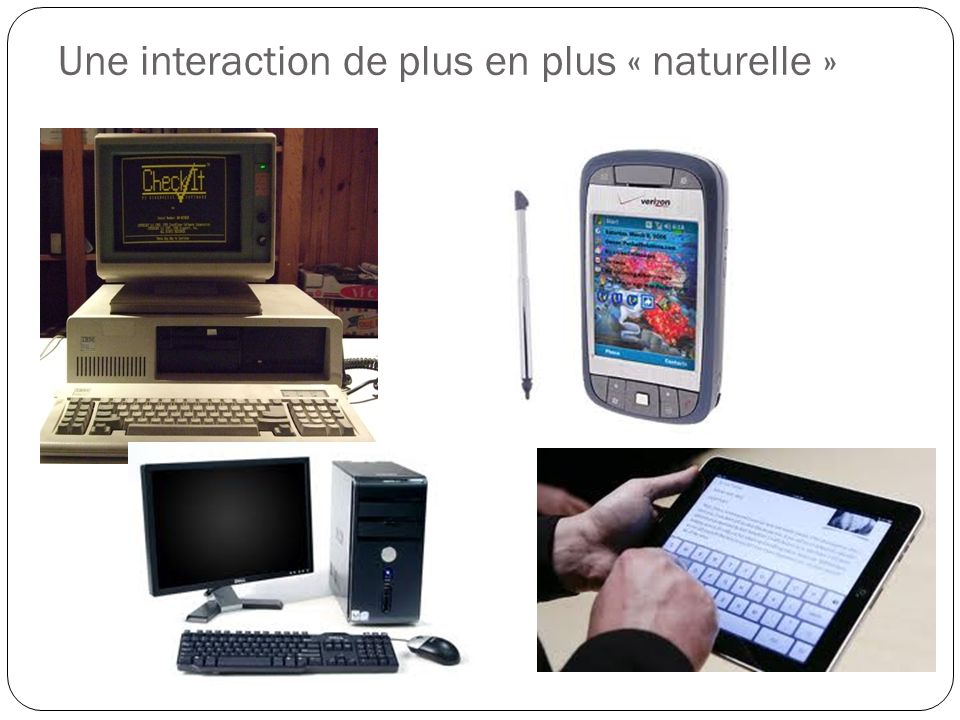 Une interaction de plus en plus « naturelle »