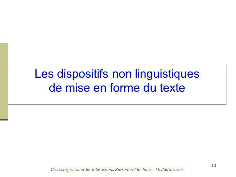 Cours Ergonomie des Interactions Personne-Machine - M. Bétrancourt 18 Les dispositifs non linguistiques de mise en forme du texte
