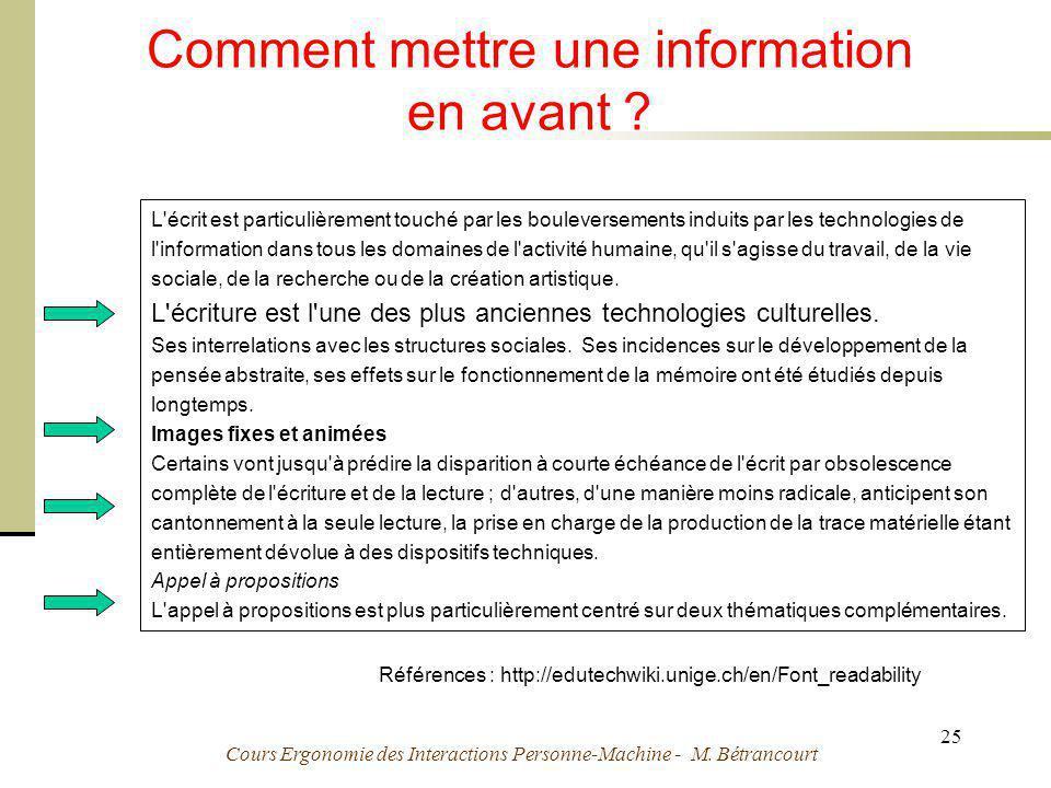 Cours Ergonomie des Interactions Personne-Machine - M. Bétrancourt 25 Comment mettre une information en avant ? ajouter un cadre de couleur différente