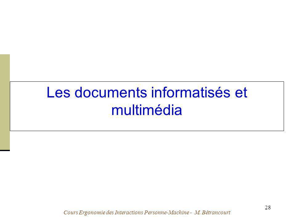 Cours Ergonomie des Interactions Personne-Machine - M. Bétrancourt 28 Les documents informatisés et multimédia