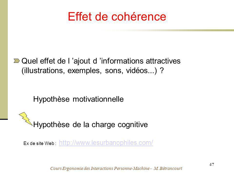 Cours Ergonomie des Interactions Personne-Machine - M. Bétrancourt 47 Effet de cohérence Quel effet de l ajout d informations attractives (illustratio