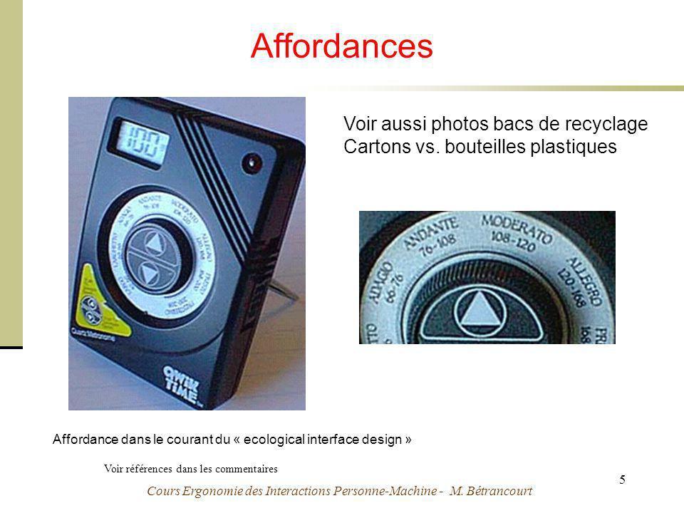 Cours Ergonomie des Interactions Personne-Machine - M. Bétrancourt 5 Affordances Voir références dans les commentaires Voir aussi photos bacs de recyc