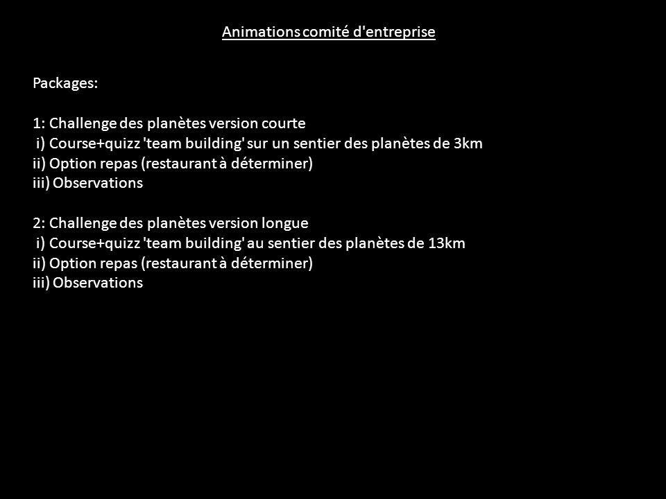 Animations comité d'entreprise Packages: 1: Challenge des planètes version courte i) Course+quizz 'team building' sur un sentier des planètes de 3km i