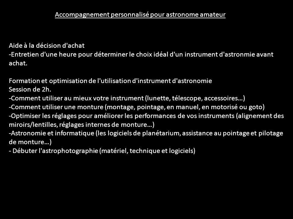 Accompagnement personnalisé pour astronome amateur Aide à la décision d'achat -Entretien d'une heure pour déterminer le choix idéal d'un instrument d'