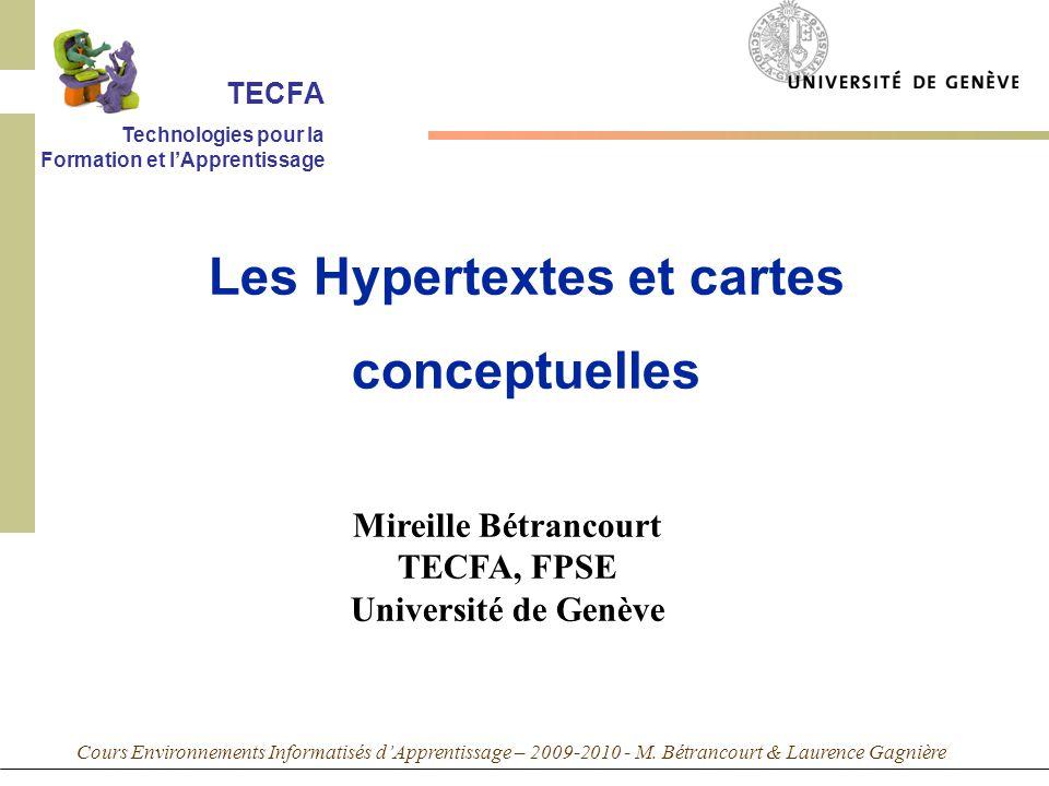 Cours Environnements Informatisés dApprentissage – 2009-2010 - M. Bétrancourt & Laurence Gagnière Mireille Bétrancourt TECFA, FPSE Université de Genèv