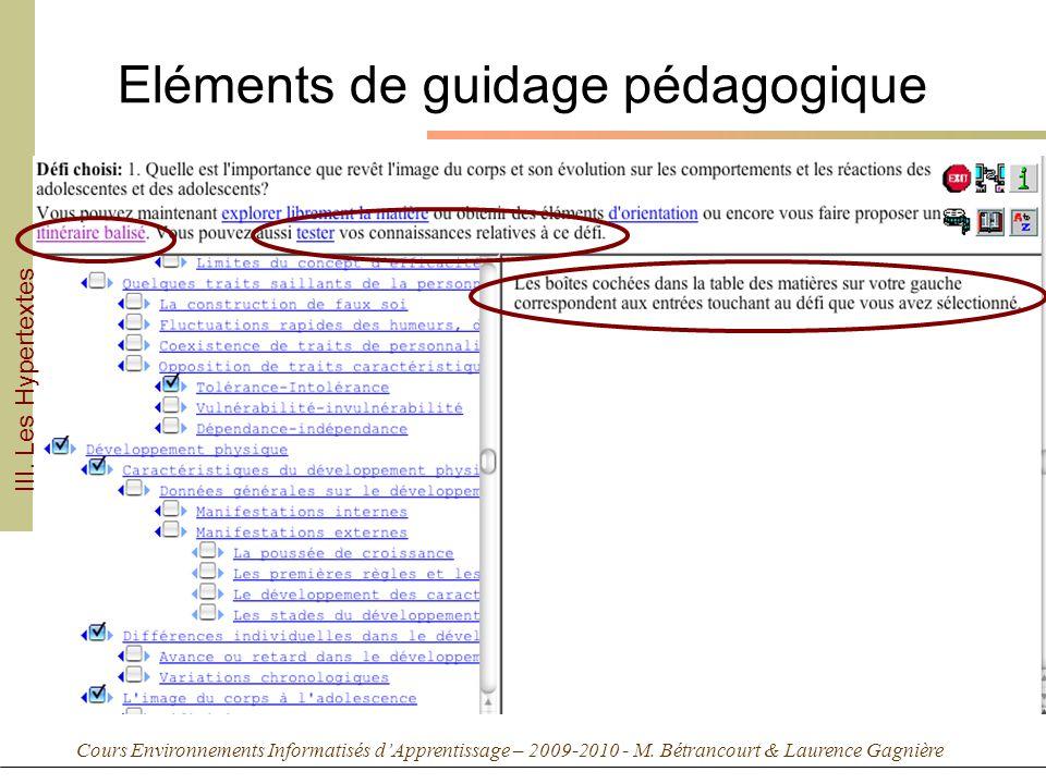 Cours Environnements Informatisés dApprentissage – 2009-2010 - M. Bétrancourt & Laurence Gagnière Eléments de guidage pédagogique III. Les Hypertextes