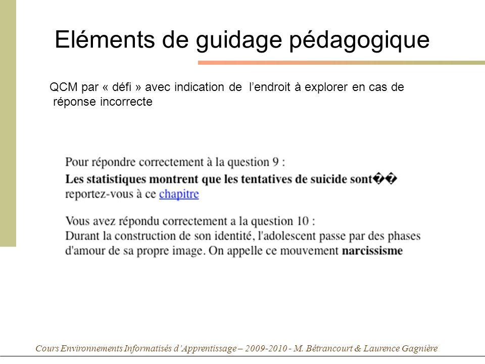 Cours Environnements Informatisés dApprentissage – 2009-2010 - M. Bétrancourt & Laurence Gagnière Eléments de guidage pédagogique QCM par « défi » ave