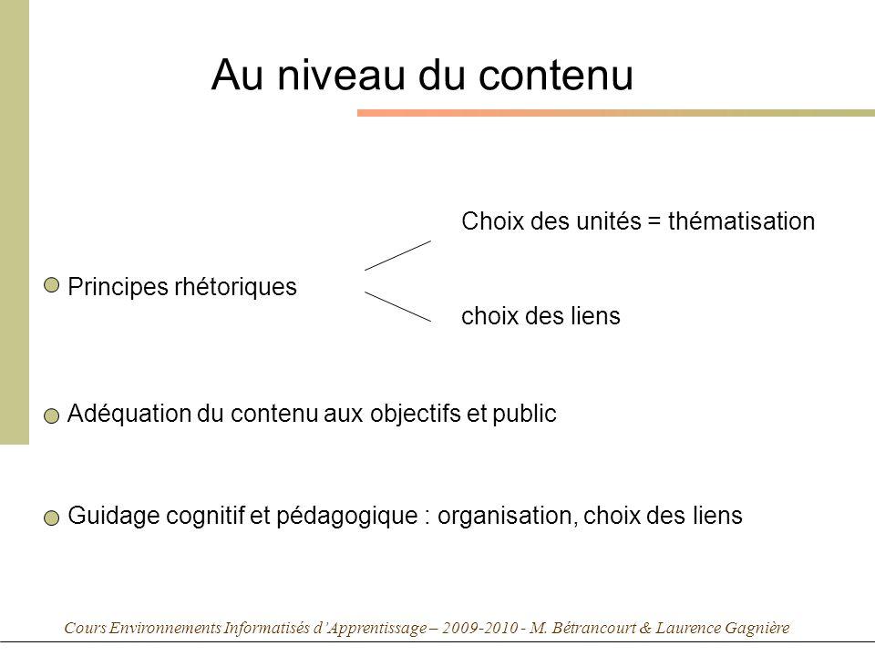 Cours Environnements Informatisés dApprentissage – 2009-2010 - M. Bétrancourt & Laurence Gagnière Au niveau du contenu Principes rhétoriques Choix des