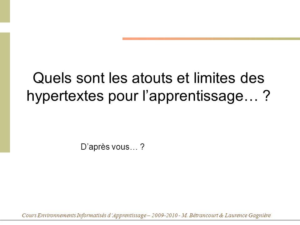 Cours Environnements Informatisés dApprentissage – 2009-2010 - M. Bétrancourt & Laurence Gagnière Quels sont les atouts et limites des hypertextes pou