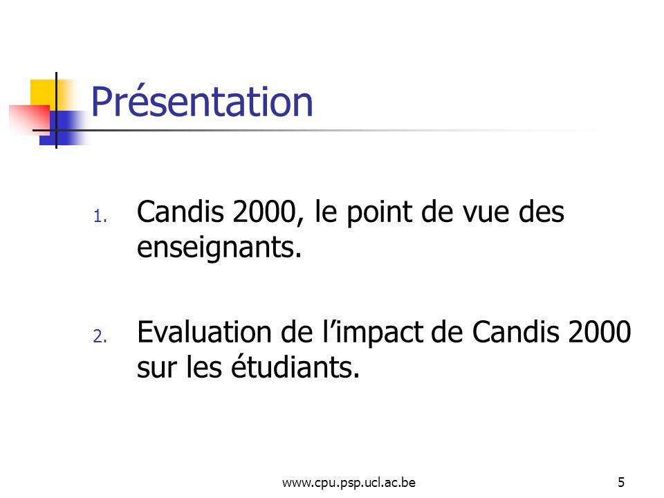 www.cpu.psp.ucl.ac.be5 Présentation 1. Candis 2000, le point de vue des enseignants.