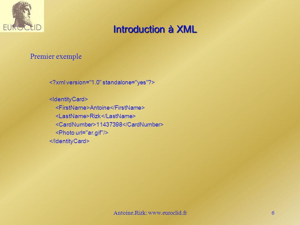 Antoine.Rizk: www.euroclid.fr17 Portail/ Serveur dintermédiation Internet/Intranet Terminal XML Terminal HTML Terminal WAP XSL XML + XSL SGBDR SGBDO Fichiers XMLXML