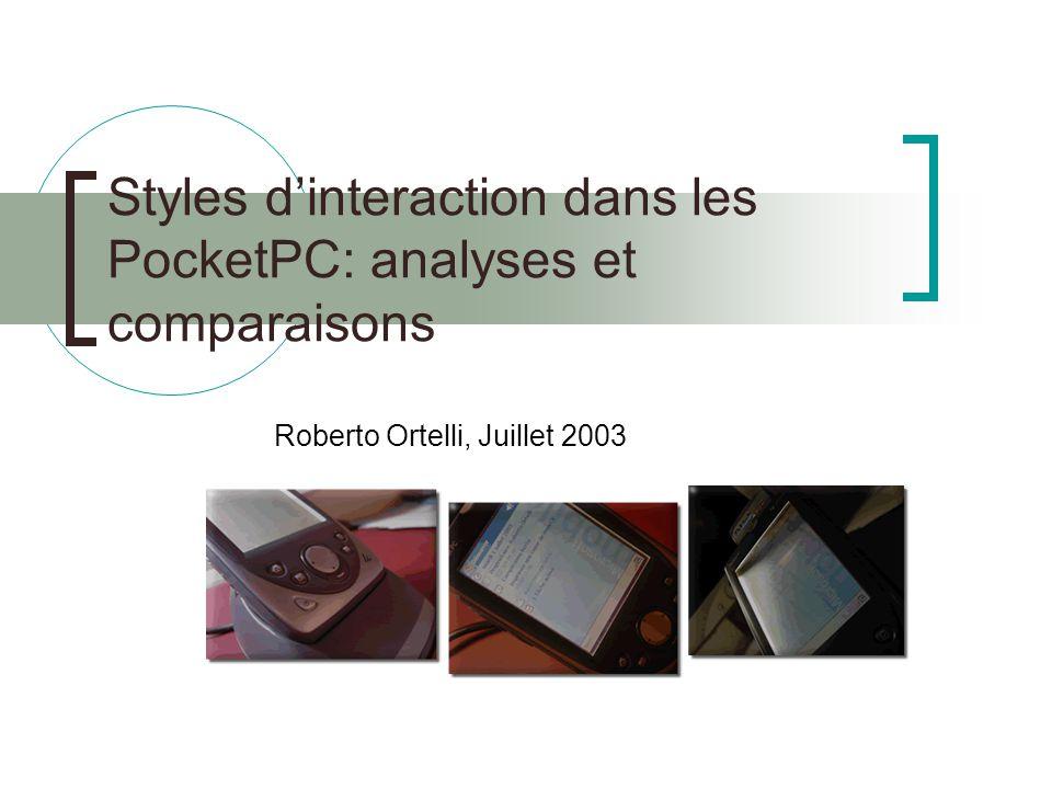Styles dinteraction dans les PocketPC: analyses et comparaisons Roberto Ortelli, Juillet 2003