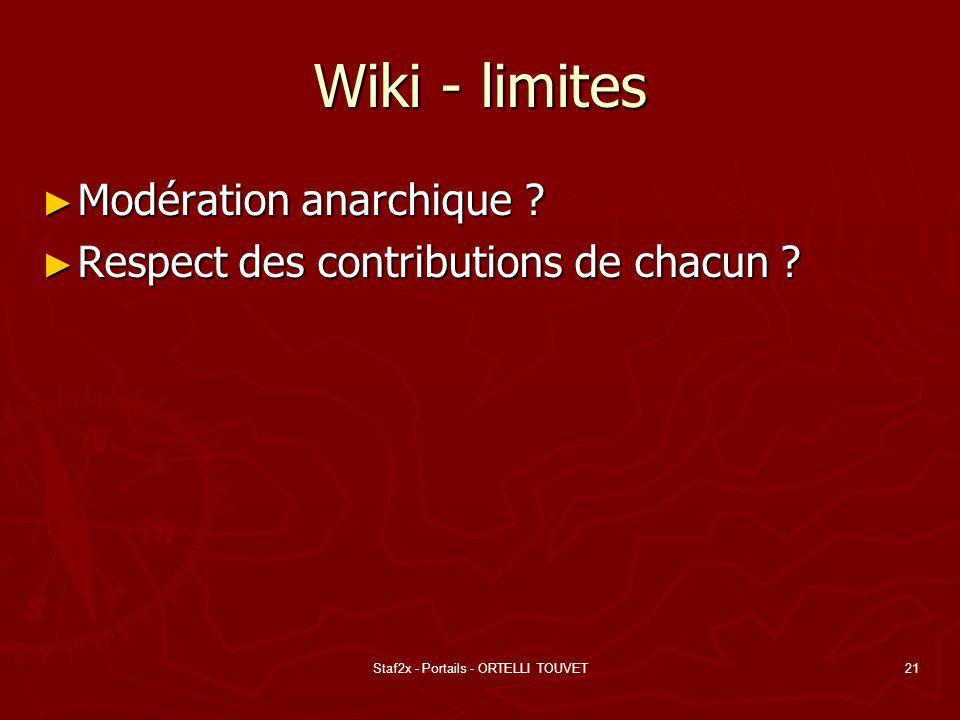 Staf2x - Portails - ORTELLI TOUVET21 Wiki - limites Modération anarchique ? Modération anarchique ? Respect des contributions de chacun ? Respect des