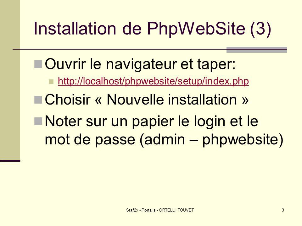 Staf2x - Portails - ORTELLI TOUVET3 Installation de PhpWebSite (3) Ouvrir le navigateur et taper: http://localhost/phpwebsite/setup/index.php Choisir