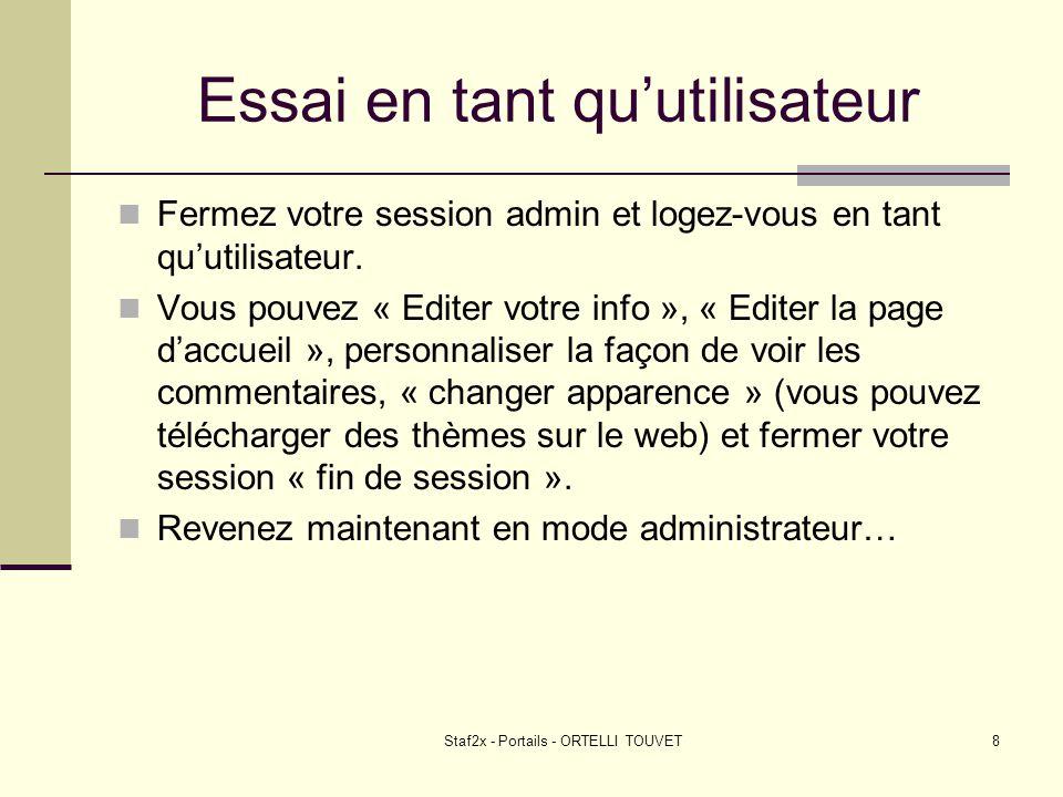Staf2x - Portails - ORTELLI TOUVET8 Essai en tant quutilisateur Fermez votre session admin et logez-vous en tant quutilisateur. Vous pouvez « Editer v