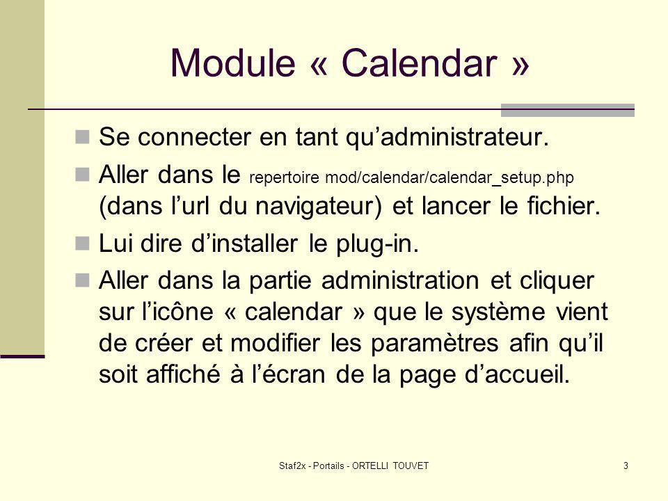 Staf2x - Portails - ORTELLI TOUVET3 Module « Calendar » Se connecter en tant quadministrateur.