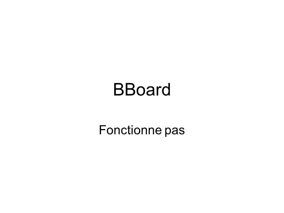 BBoard Fonctionne pas