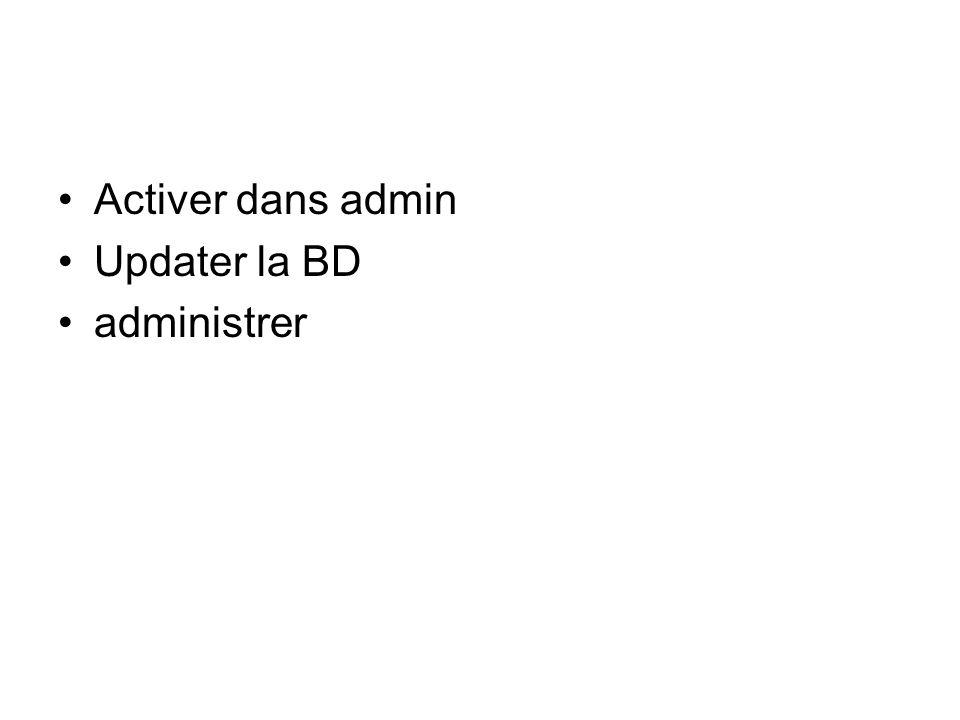 Activer dans admin Updater la BD administrer
