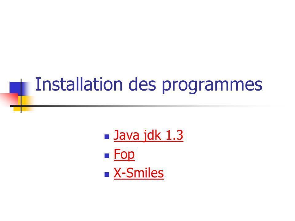 Installation des programmes Java jdk 1.3 Fop X-Smiles