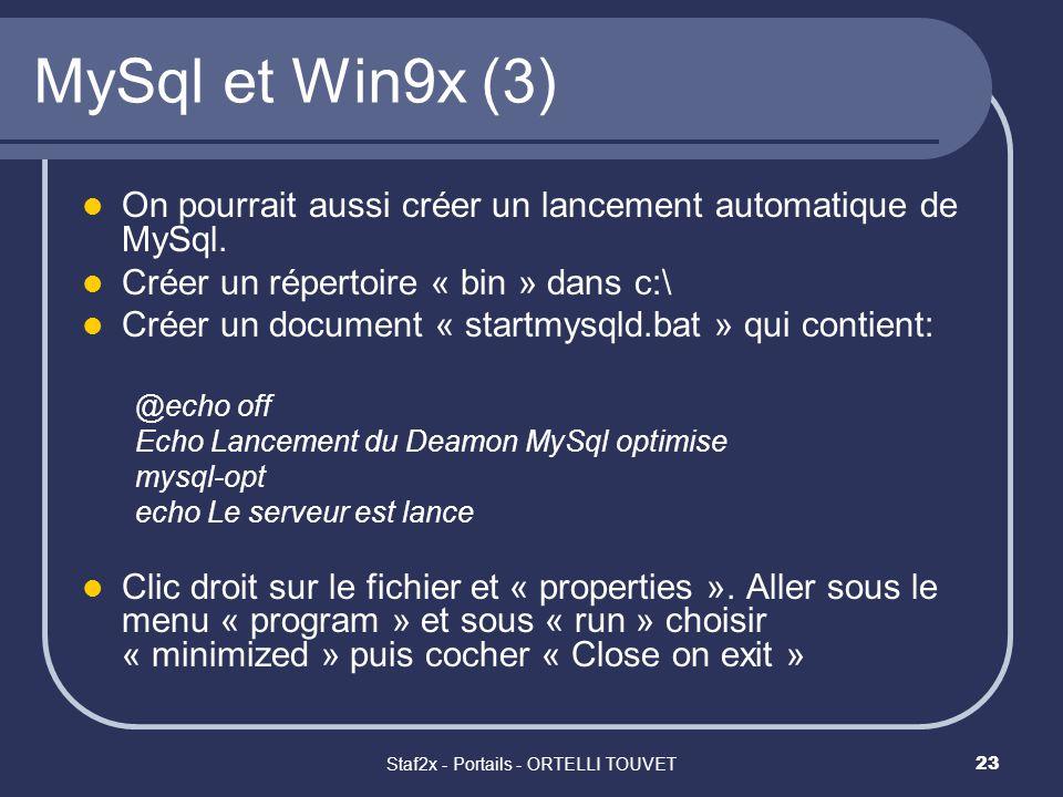 Staf2x - Portails - ORTELLI TOUVET23 MySql et Win9x (3) On pourrait aussi créer un lancement automatique de MySql. Créer un répertoire « bin » dans c:
