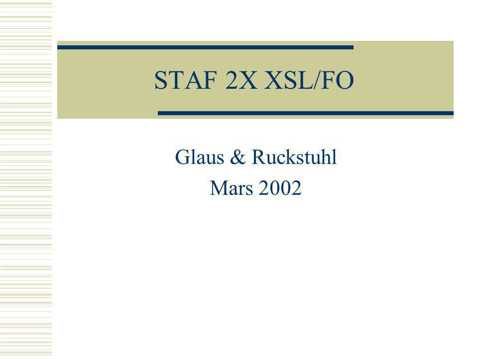 STAF 2X XSL/FO Glaus & Ruckstuhl Mars 2002