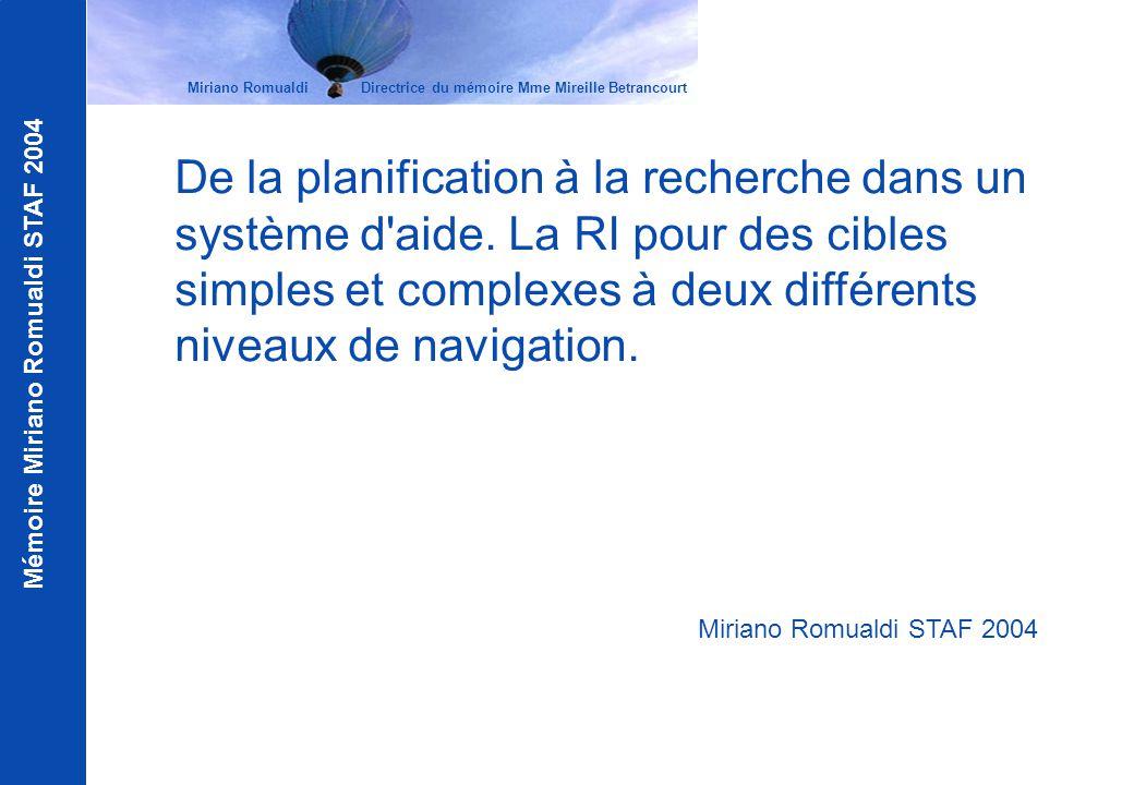 Mémoire Miriano Romualdi STAF 2004 De la planification à la recherche dans un système d'aide. La RI pour des cibles simples et complexes à deux différ