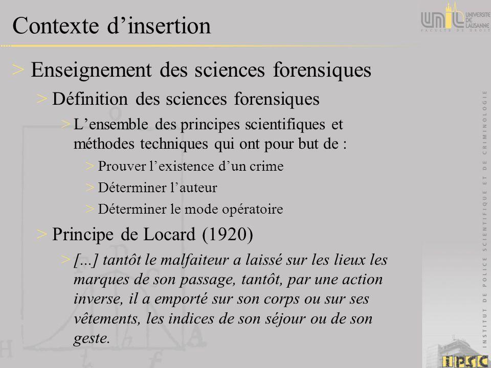 Contexte dinsertion >Enseignement des sciences forensiques >Définition des sciences forensiques >Lensemble des principes scientifiques et méthodes tec