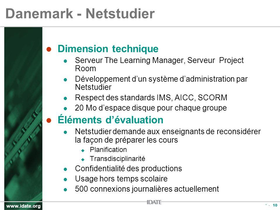 www.idate.org * - 10 Danemark - Netstudier Dimension technique Serveur The Learning Manager, Serveur Project Room Développement dun système dadministr
