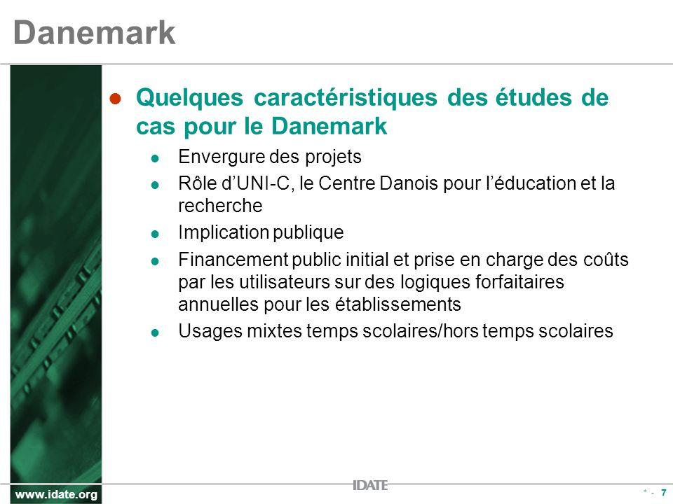 www.idate.org * - 7 Danemark Quelques caractéristiques des études de cas pour le Danemark Envergure des projets Rôle dUNI-C, le Centre Danois pour léd