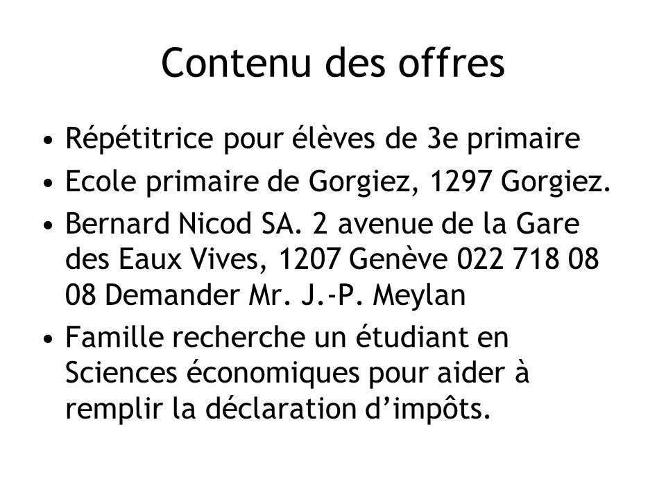 Contenu des offres Répétitrice pour élèves de 3e primaire Ecole primaire de Gorgiez, 1297 Gorgiez.