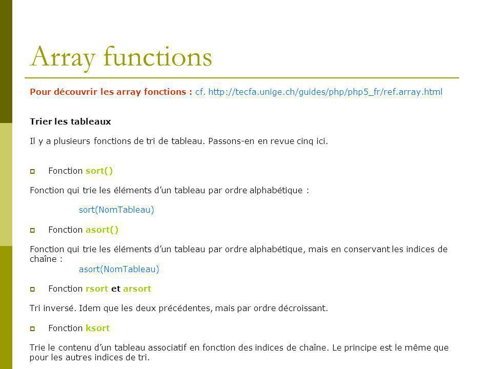 Array functions Pour découvrir les array fonctions : cf.