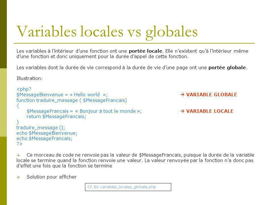 Variables locales vs globales Les variables à lintérieur dune fonction ont une portée locale.